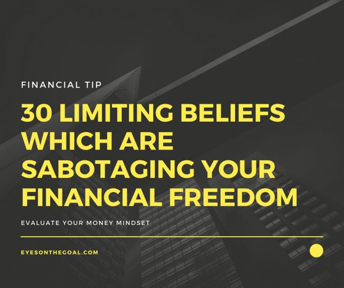 30 Limiting Beliefs Which Are Sabotaging Your Financial Freedom