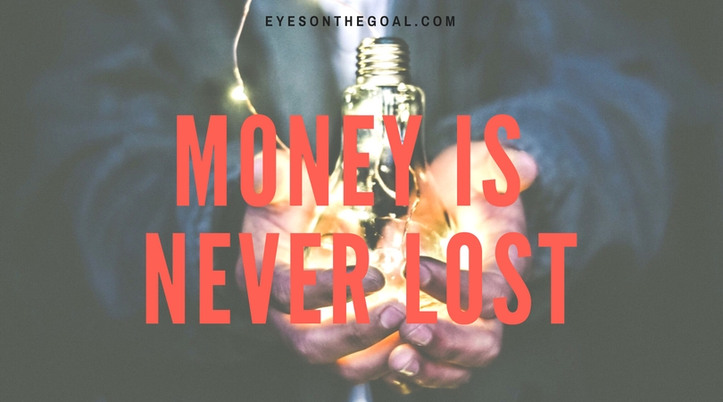 Money is like energy, it is never lost