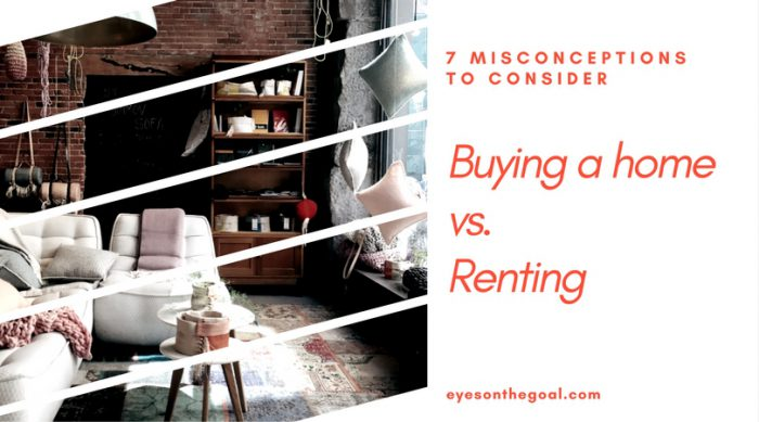 7 Common Misconceptions About Buying a Home vs. Renting