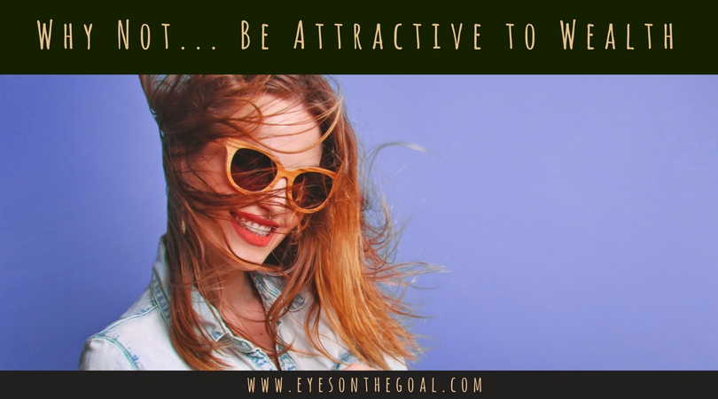 Why not... be attractive to wealth?