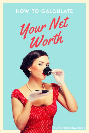 How Calculating Your Net Worth Will Help You Reach Financial Independence