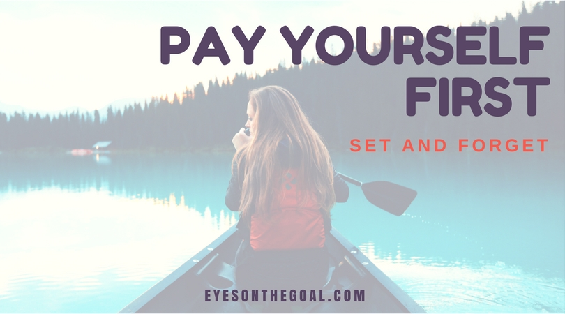 Pay Yourself First – Set and Forget