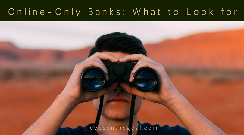 Online-Only Banks: What to Look for
