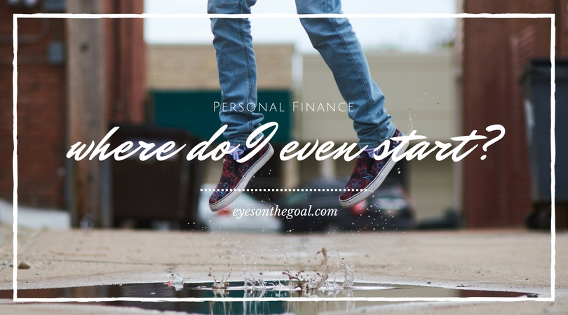Personal Finance – Where Do I Even Begin?