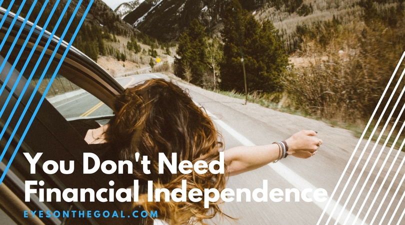 You Don't Need Financial Freedom To Be Free