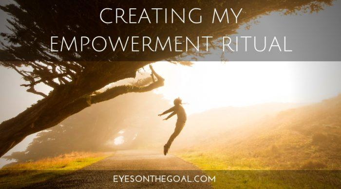 Creating my empowerment ritual