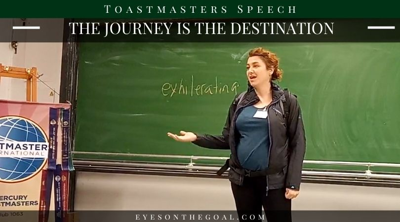 Toastmasters Speech 6: The Journey is the Destination